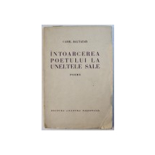 INTOARCEREA POETULUI  LA UNELTELE SALE - POEME de CAMIL BALTAZAR , cu portretul autorului de MILITA PETRASCU , 1934