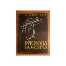 INTONATIA LA VIOLINA , SCHITA METODICA , MATERIALE LA PROBLEMA INTONATIEI VIOLONISTICE de K. MOSTRAS , 1959