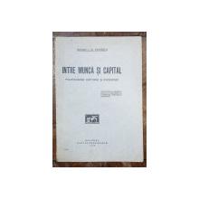 INTRE MUNCA SI CAPITAL de I. D. ENESCU - BUCURESTI, 1926