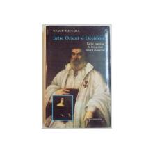 INTRE ORIENT SI OCCIDENT , TARILE ROMANE LA INCEPUTUL EPOCII MODERNE de NEAGU DJUVARA , 1995
