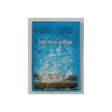 INTRE VIS SI REALITATE de VERONICA IOANICESCU si MARILENA BARATA - NEGUT, 1998
