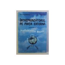 INTREPRINZATORUL PE PIATA EXTERNA (GHID PRACTIC) - PROFITABILITATEA AFACERII de ION SANDULESCU , ION TOMESCU , 1994