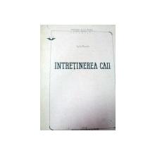 INTRETINEREA CAII 1956-ENE ALEXANDRU