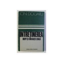 INTRETINEREA - DREPT SI OBLIGATIE LEGALA de ION DOGARU , 1978
