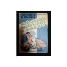 INTRETINEREA SI REPARAREA MOTOCICLETELOR , MOTORETELOR SI SCUTERELOR de ING. GEORGE AL. MAYER , BUCURESTI 1959