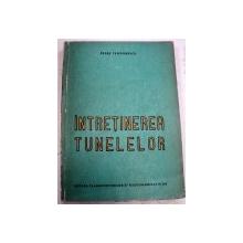 INTRETINEREA TUNELELOR,1963-PETRE TEODORESCU