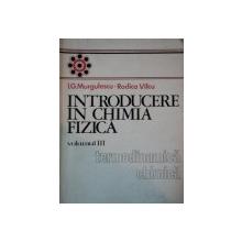 INTRODUCERE IN CHIMIA FIZICA, TERMODINAMCIA CHIMICA - VOL.III de I.G. MURGULESCU SI RODICA VILCU