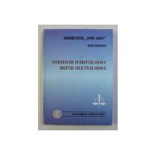 INTRODUCERE IN DREPTUL MUNCII - DREPTUL COLECTIV AL MUNCII de VALER DORNEANU , 2000