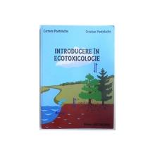 INTRODUCERE IN ECOTOXICOLOGIE de CARMEN POSTOLACHE, CRISTIAN POSTOLOACHE  2000