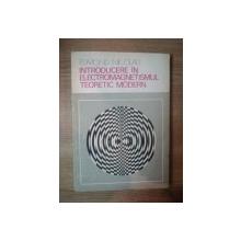 INTRODUCERE IN ELECTROMAGNETISMUL TEORETIC MODERN de EDMOND NICOLAU , 1974