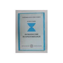 INTRODUCERE IN EPISTEMOLOGIE de ACSINTE DOBRE , 2004