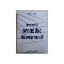 INTRODUCERE IN HERMENEUTICA DISCURSULUI MUZICAL de DIANA MOS , 2008