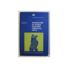 INTRODUCERE IN ISTORIA FILOSOFIEI IN ORIENTUL ANTIC de GHEORGHE VLADUTESCU , 1980 *DEDICATIE CATRE ACAD. ALEXANDRU BOBOC
