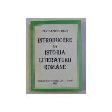 INTRODUCERE IN ISTORIA LITERATURII ROMANE de ELVIRA SOROHAN , 1997 DEDICATIE*