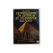INTRODUCERE IN ISTORIA SI FILOSOFIA CULTURII de ION BATLAN , 1995