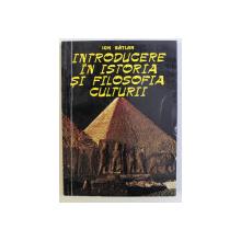 INTRODUCERE IN ISTORIA SI FILOSOFIA CULTURII ED. a - II - a REVAZUTA de ION BATLAN , 1995 DEDICATIE*
