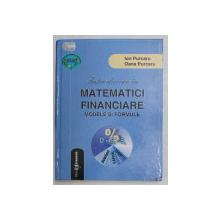 INTRODUCERE IN MATEMATICI FINANCIARE , MODELE SI FORMULE de IOAN PURCARU si OANA PURCARU , 2005