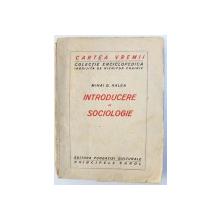 INTRODUCERE IN SOCIOLOGIE de MIHAI D. RALEA , EDITIE INTERBELICA