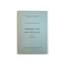 INTRODUCERE IN SOCIOLOGIE - NOTE DE CURS, PARTEA A I-a de MIRON CONSTANTINESCU, 1971
