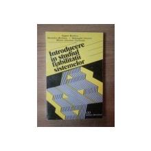 INTRODUCERE IN STUDIUL FIABILITATII SISTEMELOR de EUGEN BURLACU , VERONICA BURLACU , MARIA DIMITRIU CARACOTA ... , Bucuresti 1995