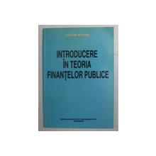 INTRODUCERE IN TEORIA FINANTELOR PUBLICE de CEZAR BASNO , 1997, DEDICATIE*