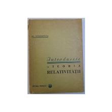 INTRODUCERE IN TEORIA RELATIVITATII de AL. STOENESCU , 1964