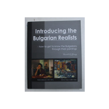 INTRODUCING THE BULGARIAN REALISTS - HOW TO GET THE BULGARIANS THROUGH THEIR PAINTINGS by RONALD G . YOUNG , CONTINE CD*