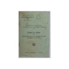 INTRUCTIUNI REFERITOARE LA ORGANIZAREA ECONOMIILOR SCOLARE , CIRCULARA CATRE DIRECTIUNILE SCOLILOR PRIMARE SI TOATE ORGANELE DE CONTROL , 1934