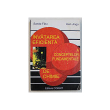INVATAREA EFICIENTA A CONCEPTELOR FUNDAMENTALE DE CHIMIE de SANDA FATU , IOAN JINGA , 1997