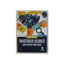 INVATAREA VIZIBILA - GHID PENTRU PROFESORI de JOHN HATTIE , 2014