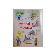 INVENTATORI DE POVESTE , 2007