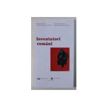 INVENTATORI ROMANI , coordonator PETRU CIONTU, 1999