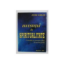 INVESTITIA IN SPIRITUALITATE de PETRE VARLAM , 2011