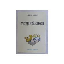 INVESTITII STRAINE DIRECTE de ELENA MOISE , 2005