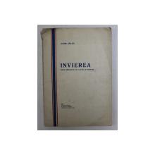 INVIEREA  - POEM DRAMATIC IN 3 ACTE , IN VERSURI de OVIDIU HULEA , 1929