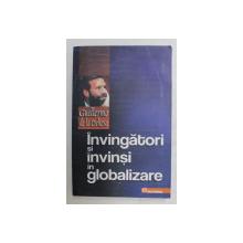 INVINGATORI SI INVINSI PRIN GLOBALIZARE de GUILLERMO DE LA DEHESA , 2007 , PREZINTA HALOURI DE APA *