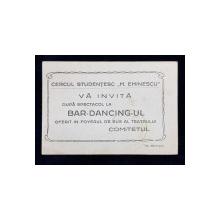 INVITATIE LA BAR - DANCING , CERCUL STUDENTESC '' M. EMINESCU '' , BOTOSANI , INTERBELICA
