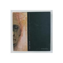 IOAN IACOB - INTUNERICUL ROUS - ROTE DUNKELHEIT , CATALOG CU LUCRARILE PICTORULUI , 2007