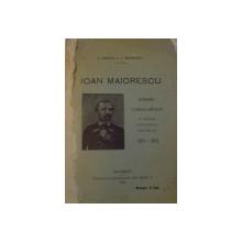 IOAN MAIORESCU SCRIERE COMEMORATIVA CU PRILEJUL CENTENARULUI  NASTERII LUI 1811-1911- N.BANESCU SI V. MIHAILESCU -BUC.1912