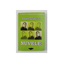 IOAN SLAVICI - NUVELE  , 2007