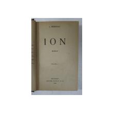 ION de LIVIU REBREANU , VOLUMELE I - II , EDITIA I-A , COLEGAT DE DOUA VOLUME  , 1920