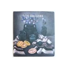 ION GRIGORE , ALBUM DE ARTA ,  conceptie grafice de DANA MOROIU si CORNELIU ALEXANDRESCU , 2011