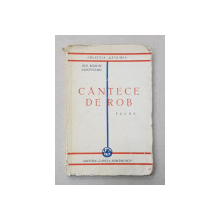 ION MARIN SADOVEANU - CANTECE  DE ROB , 1930 , DEDICATIE*