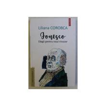 IONESCO , ELEGII PENTRU NOUL RINOCER de LILIANA COROBOCA , 2020