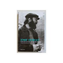 IOSIF DEMIAN - NOTE DE AUTOR / AUTHOR ' S NOTES , UN INTERVIU de LAURA DUMITRESCU , EDITIE BILINGVA ROMANA  - ENGLEZA , 2019