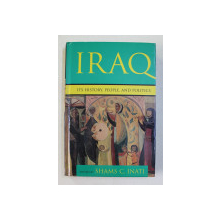 IRAQ - ITS HISTORY , PEOPLE , AND POLITICS , edited by SHAMS C. INATI , 2003