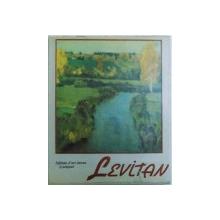 ISAAC LEVITAN 1860 -1900 by TAMARA YOUROVA , 1988
