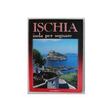 ISCHIA - ISOLA PER SOGNARE  di GERHARD ECKERT , 1991