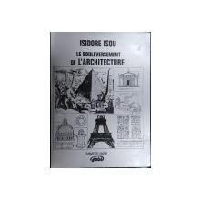 ISIDORE ISOU, LE BOULEVERSEMENT DE L'ARCHITECTURE, EXEMPLAR 3 din 30
