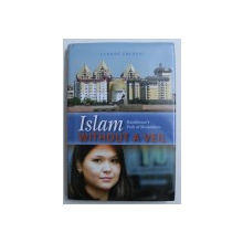 ISLAM WITHOUT A VEIL - KAZAKHSTAN ' S PATH OF MODERATIO by CLAUDE SALHANI , 2011